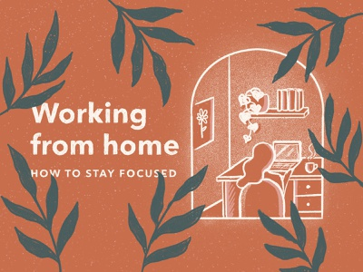 How To Stay Focused When Working From Home plants window graphic designer work office house home girl lettering illustration