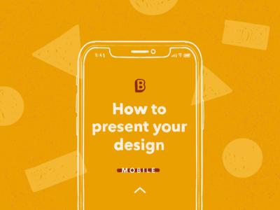 How To Present Your Design - Mobile