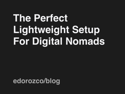 The Perfect Lightweight Setup For Digital Nomads