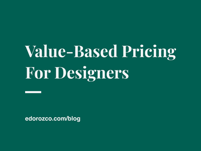 Value Based Pricing For Designers article value-based pricing design is the strategy design strategy