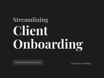 Streamlining Client Onboarding project management onboarding