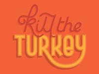 Kill The Turkey