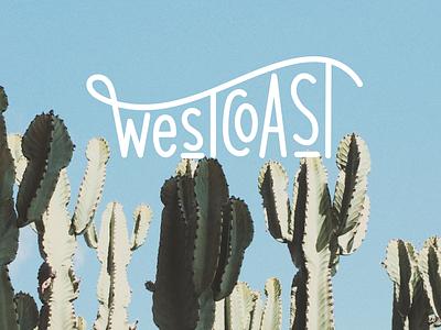 Westcoast west coast california type typography photography