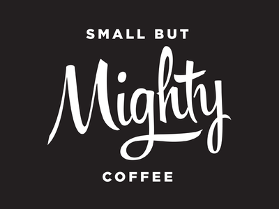 Small But Mighty Coffee coffee logo script