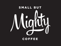 Small But Mighty Coffee