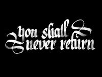 You shall never return