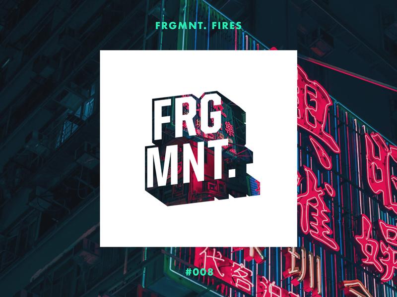 FRGMNT  FIRES by Thomas Sturm | Dribbble | Dribbble