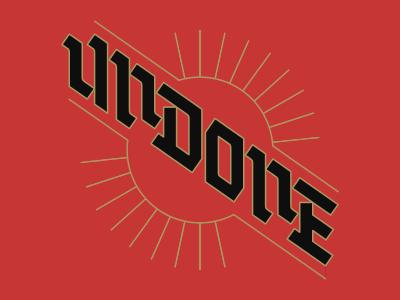 Undone 1 sun type blackletter
