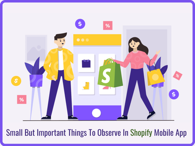 Small But Important Things To Observe In Shopify Mobile App shopify
