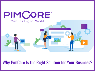 Why PimCore Is the Right Solution for Your Business? datamanagement pimcore pim