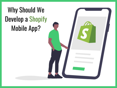 Why Should We Develop a Shopify Mobile App shopify store shopifymobileapp shopify