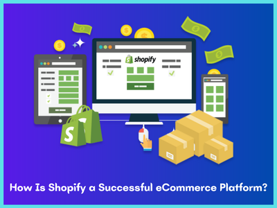 How Is Shopify a Successful eCommerce Platform shopify