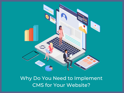 Why Do You Need to Implement CMS for Your Website cms development cms