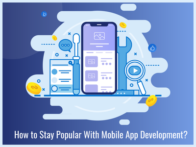 How to Stay Popular With Mobile App Development mobile app mobileappdevelopment