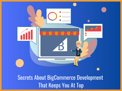 Secrets About BigCommerce Development That Keeps You At Top bigcommerce