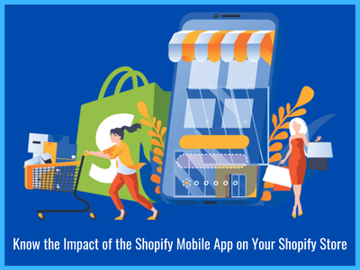 Know the Impact of the Shopify Mobile App on Your Shopify Store mobile app shopify