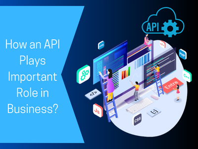 How an API Plays Important Role in Business? mobile app