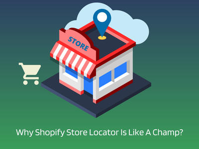 Why Shopify Store Locator Is Like A Champ? shopify