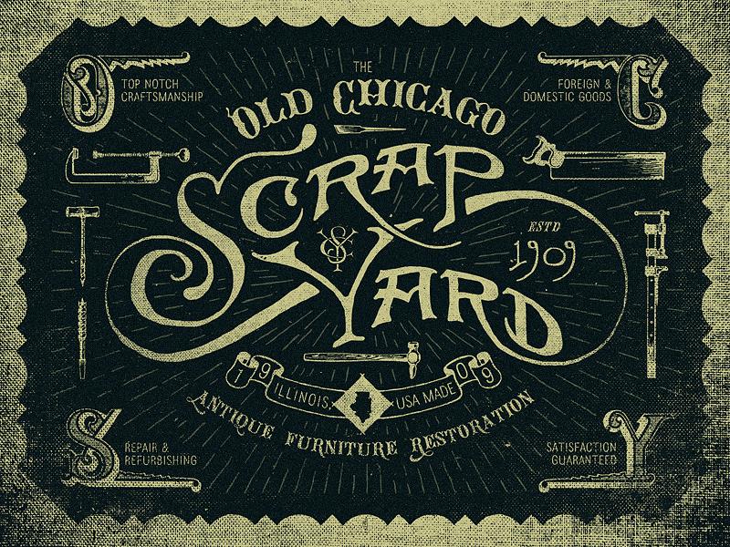 Old Chicago Scrapyard vintage type two left lettering hand done design illustration logo adam trageser branding typography chicago
