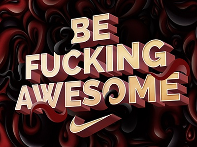 Be Fucking Awesome Nike be fucking awesome nike typography illustration