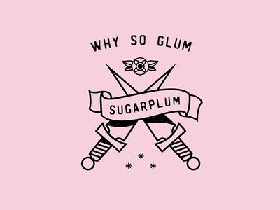 Why so glum, sugarplum?