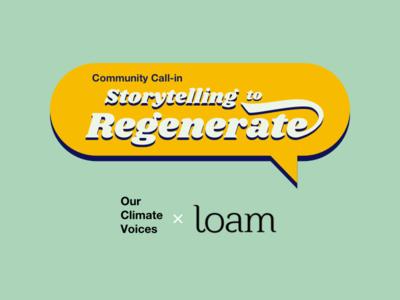OCV x Loam Storytelling to Regenerate Final