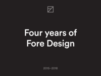 Four years of Fore Design