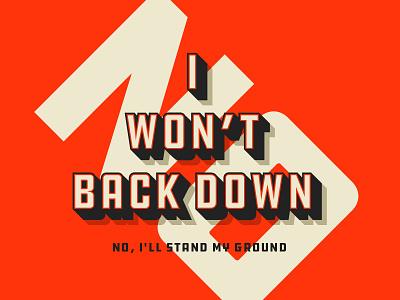 I Won't Back Down ground type statement petty tom