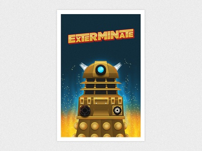EXTERMINATE!! (Finished) dalek doctor who exterminate illustration copper vector fire poster type retro