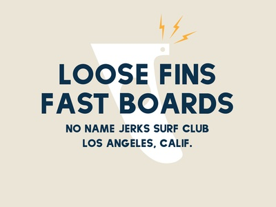 Loose Fins Fast Boards
