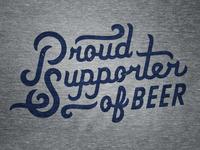Proud Supporter of Beer