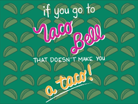 Now I Want A Taco.