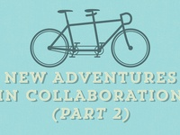 Graphic for  Series of Posts on Collaboration