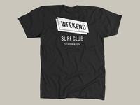 November 2016  - Weekend Surf Club shirt