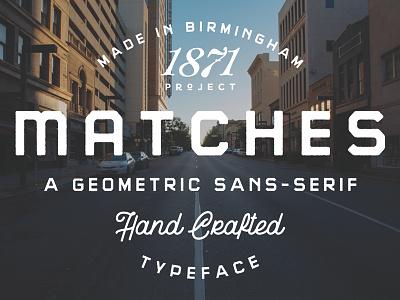 Matches alabama birmingham handcrafted handmade typeface type typography logo lettering branding font