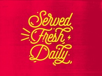 Served Fresh Daily