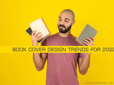 12 exciting book cover design trends for 2022 trendsdesgine motion graphics graphic design trendsdesignhugger branding illustration design 3d 2019 logo ux gsfxmentor ui animation