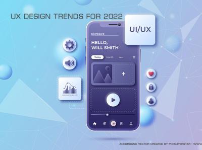 8 top UX design trends for 2022 trendsdesgine trendsdesignhugger motion graphics graphic design branding illustration design 3d 2019 logo ux gsfxmentor ui animation