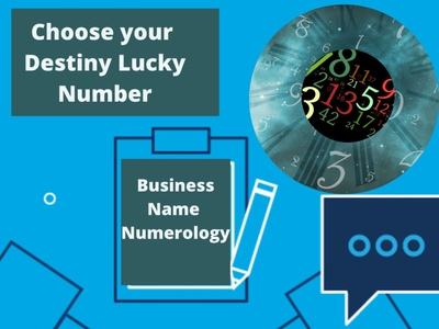 Choose your Destiny Lucky number for Business Name Numerology.