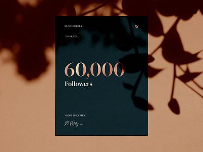 Dear Dribbble... 60k graphic design followers foil letter thank you 60k branding