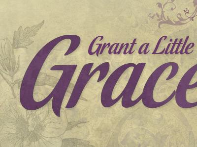 Grant a Little Grace typography texture purple vintage