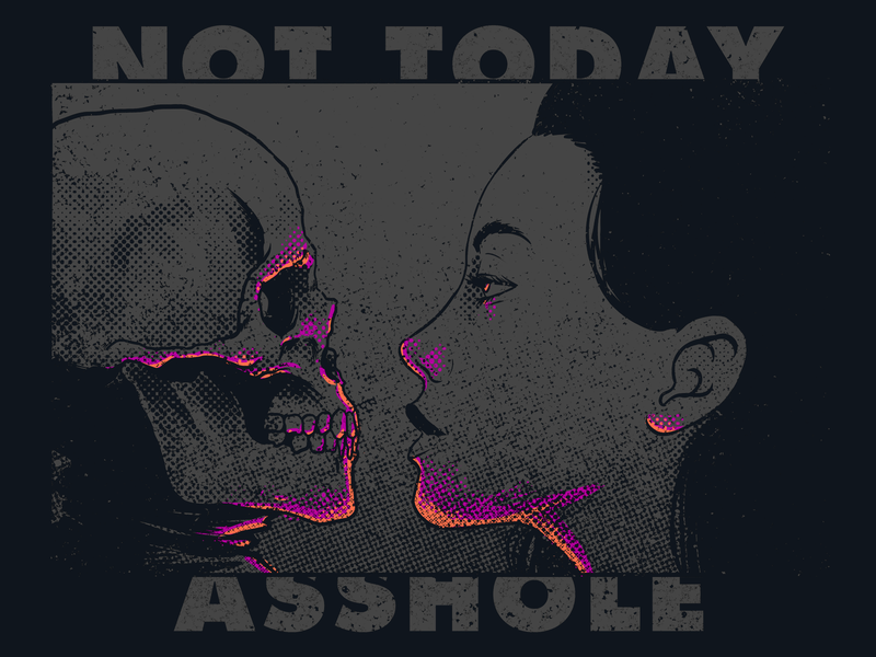 NOT TODAY! design for sale illustration artwork tshirt