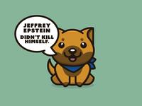 Jeffrey Epstein Didn't Kill Himself Doggo