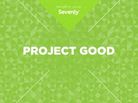 Sevenly Presents Project Good