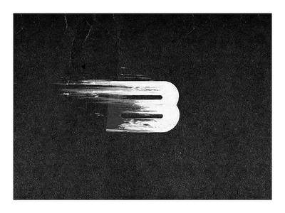 B - Be Bold. typography type letter b