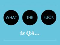 Wtf is QA