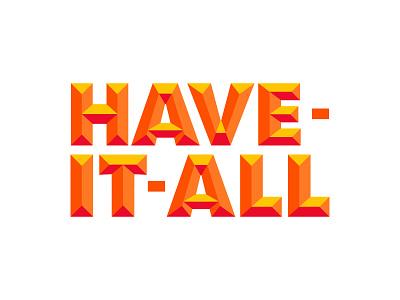 Happy HAVE-IT-ALL -idays! lockup orange 3d typography chisel big lots holiday