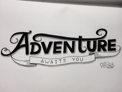 Adventure Awaits You hand lettering lettering typefont typeface fonts ink hand drawn craft lettering