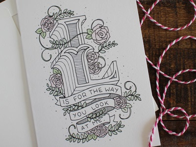 Valentines Card typ hand lettering lettering card love flourish roses banner dropcap floral lyrics valentine
