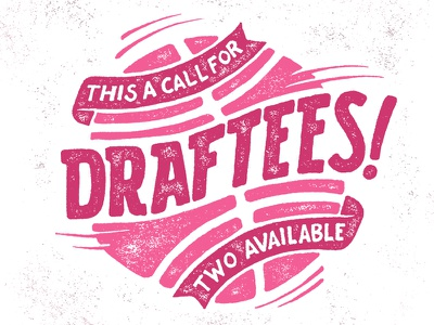 Call For Draftees draftee prospects illustration typography hand drawn type